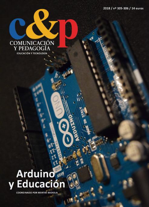 Comunicación y Pedagogía nº 305-306. Arduino y Educación