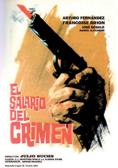 El salario del crimen (1964) de Julio Buchs.